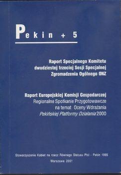 Dokument Końcowy Pekin+5. Raport Specjalnego Komitetu 23 Sesji Specjalnej Zgromadzenia Ogólnego ONZ. Raport Europejskiej Komisji Gospodarczej – Regionalne Spotkanie Przygotowawcze na temat Oceny Wdrażania Pekińskiej Platformy Działania 2000. Tłumaczenie: KARAT. 1