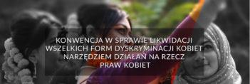 Konwencja CEDAW. Cedaw Convention. Discrimination of women in Poland. Dyskryminacja kobiet w Polsce